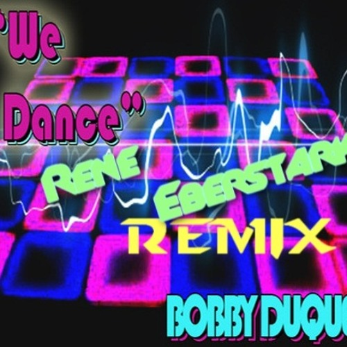 Bobby Duque We Dance [Eberstark Remix]