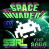 Space Invader - S3RL feat Sara
