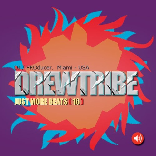 JUST MORE BEATS 16 by DREWTRIBE