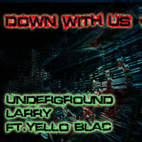 Down with us ft.Yello Blac