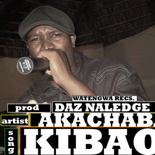 Akachaba-Kibao ft. Wiseman(Prod. Daz Naledge)