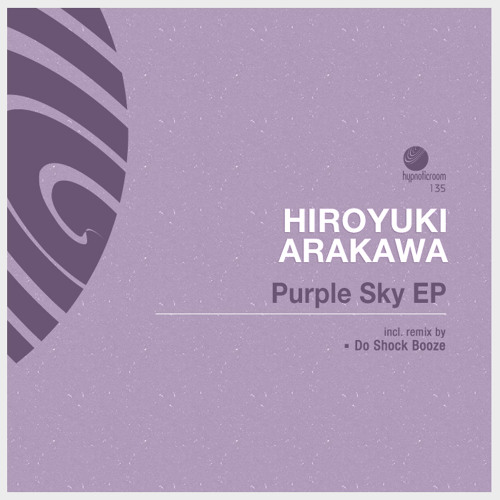 Purple Sky EP/ Hiroyuki Arakawa / Do Shock Booze Remix  [Clip]