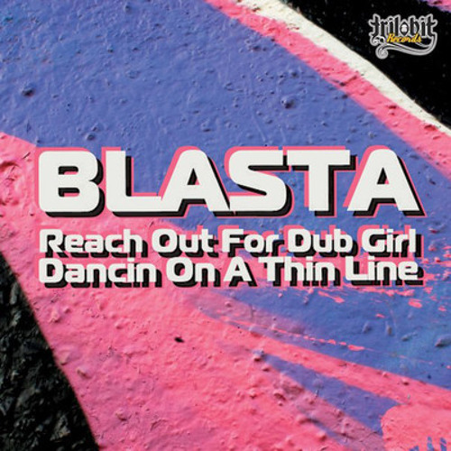 TL008 - Blasta - Reach Out For Dub Girl OUT NOW on Trilobit Records SPB!