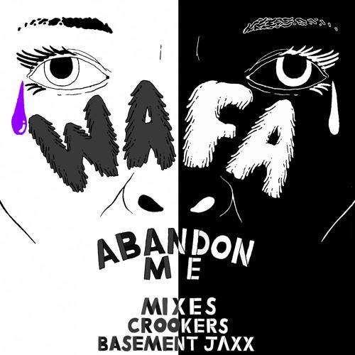 """WAFA - """"Abandon Me"""" (Basement Jaxx Remix)"""