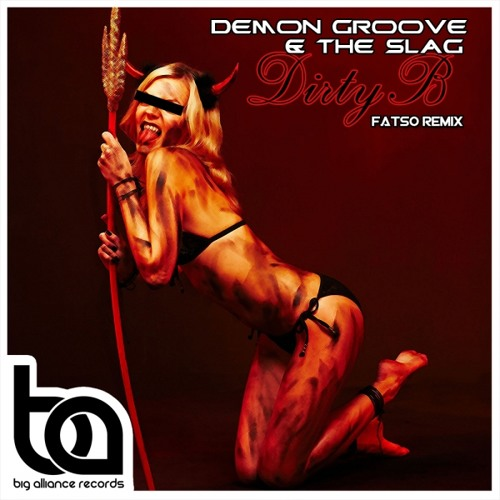 Dirty B (Fatso Remix)