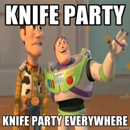 Knife Party, Knife Party everywhere