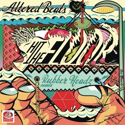 Altered Beats - Hit The Floor - Rubber Headz Remix (CLIP)