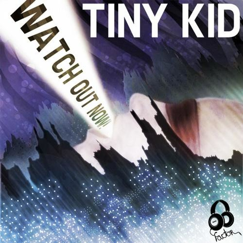 Tiny Kid - Watch out now! (Original Mix) // NOD FACTOR RECORDS