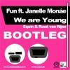 Fun ft Janelle Monae - We are young (Ruud van Rijen & Squin Bootleg Remix)