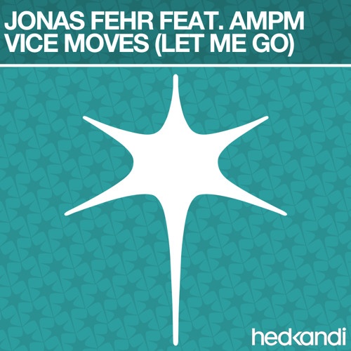 Jonas Fehr feat. AMPM - Vice Moves (Let Me Go) (Radio Edit)