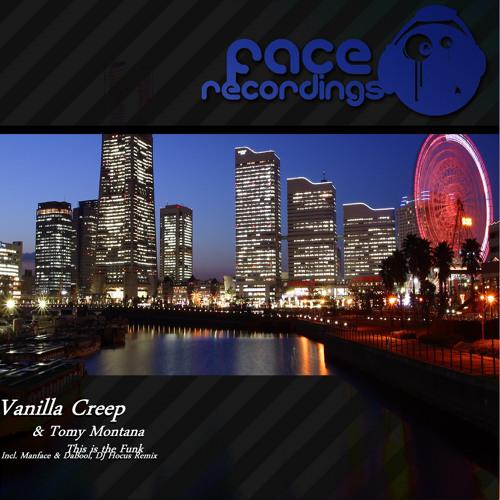 "Tomy Montana & Vanilla Creep - This is the funk (Dj Hocus Remix) ""Face Recordings"""