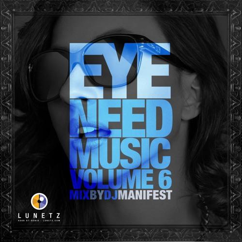 EYE NEED MUSIC VOL.6 - DJ MANIFEST & E-FRESH - FULL MIX (URBAN HIP HOP)