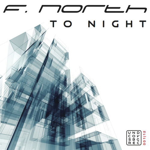 F. North -To Night  / Release on 17.05.2012 @ beatport, junodownload, djshop.de, iTunes .......