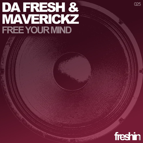 DA FRESH AND MAVERICKZ- Free your mind [Look to infos about the REMIX CONTEST]