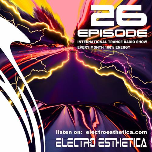 Electro Esthetica - Trance Show  EPISODE - 026