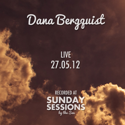 Dana Bergquist @ Sunday Sessions by the Sea (27.05.12)