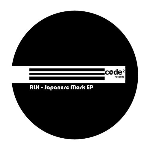 RLX - Japanese Mask (Original Mix) / Code2 Records / CUT