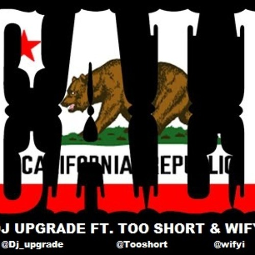 Cali by @Dj_Upgarde @TooShort @Wifyi (produced by Dj Upgrade)