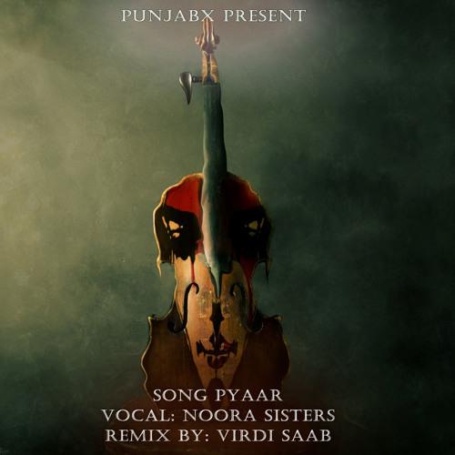 Pyar ft Noora Sisters Refix By Virdi SaaB