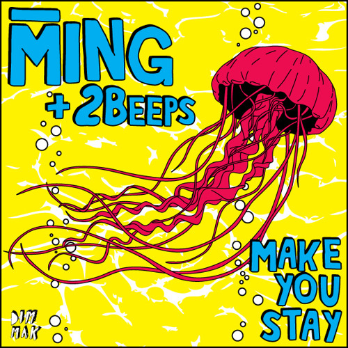 MING + 2Beeps - Make You Stay (Free Download)