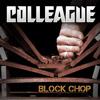 Colleague - Block Chop