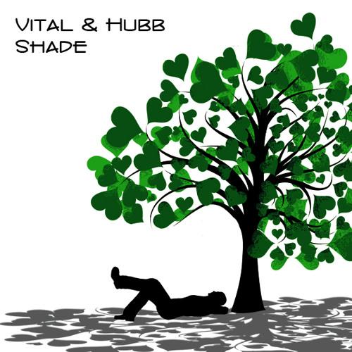 Vital & Hubb - Shade