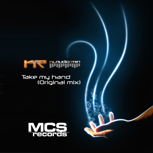 PREVIEW - Klaudio Rain - Take my hand (Original mix) released by MCS RECORDS