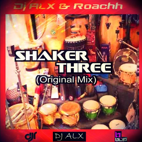 Dj ALX & Roachh - Shaker Three (Original Mix) PREVIEW