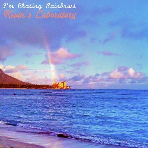 I'm Chasing Rainbows
