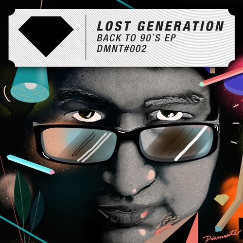 LOST GENERATION - BACK TO 90'S [ORIGINAL MIX] - DIAMANTE RECORDS / FREE DOWNLOAD!