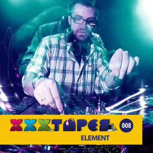 Element - XXXtapes Ed. 08 - Special Set  for XXXPerience (Mai.2012)