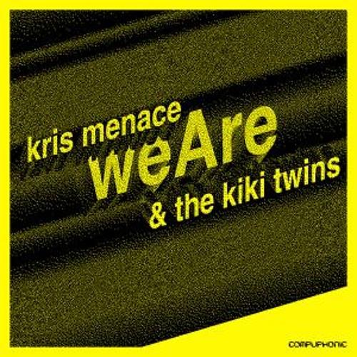 Kris Menace feat. The Kiki Twins - We Are (Reich & Bleich Remix)