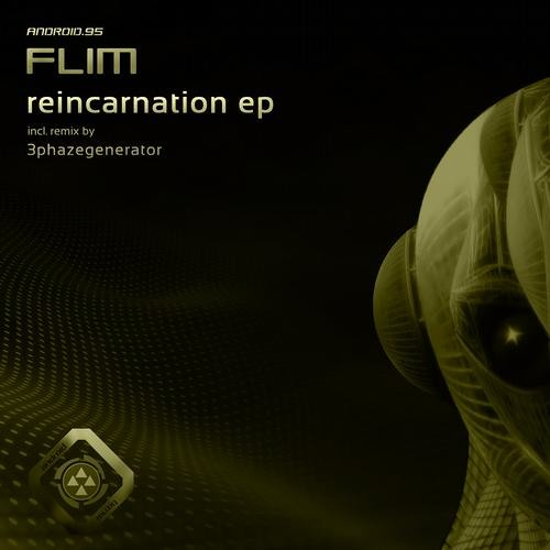 Flim - Reincarnation (3Phazegenerator Rework) - Android Musiq - OUT NOW!!