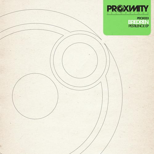 Bredren Ft. Beezy - Pestilence [Pestilence EP - Proximity Recordings]