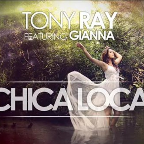 Tony Ray Ft. Gianna - Chica Loca (Avihai Haroosh Mash-Up Edit)
