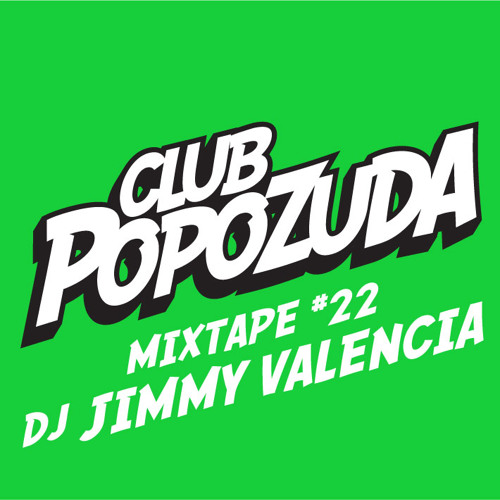 Club Popozuda Mixtape #22 (DJ Jimmy Valencia)