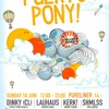 Schmeck Pony Puerto Pony Let's Get Psyched 2012