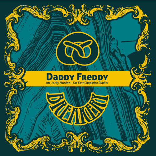 BREAKERY CREW feat. DADDY FREDDY on  JACKY MURDA'S - FAR EAST CHOPSTICK RIDDIM - dubplate