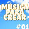 Musica Para Crear #01: Todo está bien
