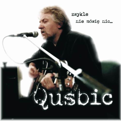 Qusbic - Zwykle nie mówię nic...