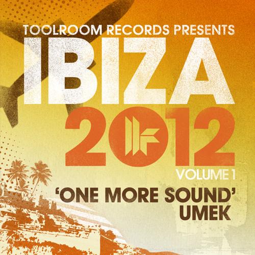 UMEK - One More Sound- Toolroom Ibiza 2012 - Out 3.6.12