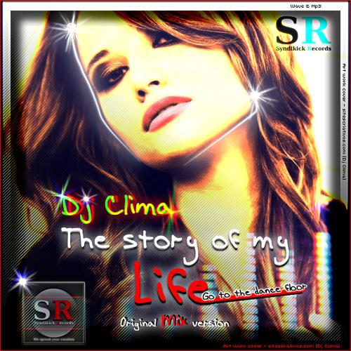 Dj Clima - The story of my life (Original Mix version)