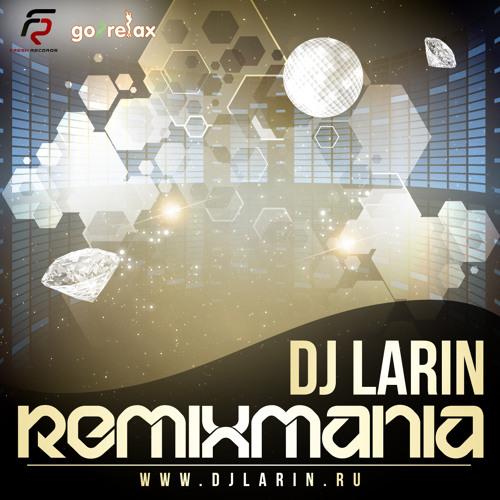 DJ Larin - Remixmania 2012