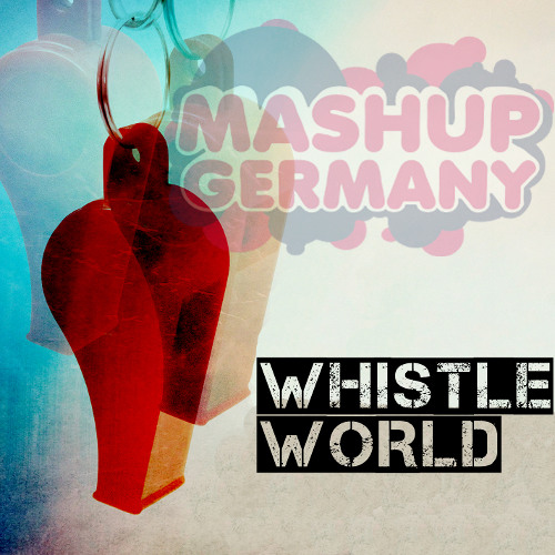 Mashup-Germany - Whistle World