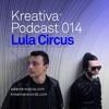 Download Kreativa Podcast 014 Mixed By Lula Circus Mp3