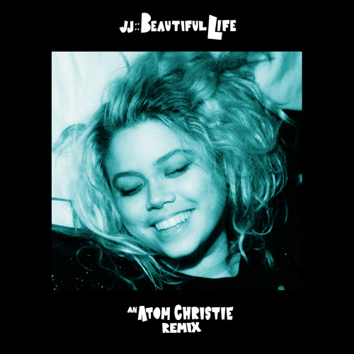 jj - Beautiful Life (Atom Christie Remix)