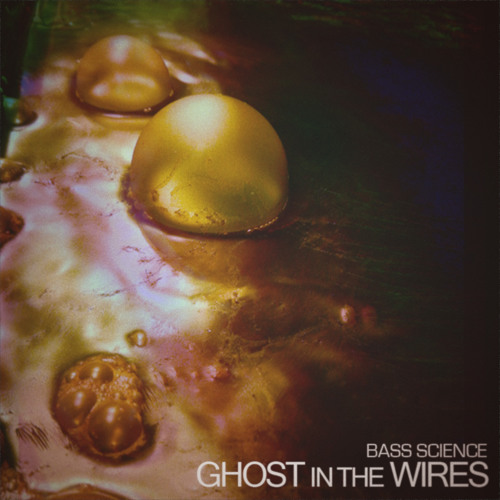 Bass Science - Ghost in the Wires