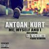 Antoan Kurt - Me , Myself And I ( Le Vicomte Piano Rework )
