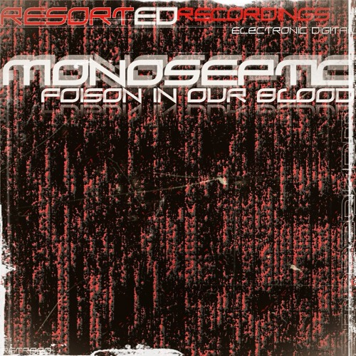 Monoseptic - Poison In Our Blood - (Orignal Mix)