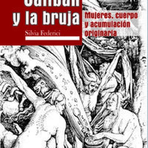 """""""En defensa de los comunes."""" Silvia Federici y Raquel Gutiérrez"""
